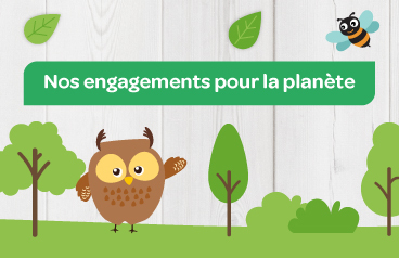 Nos engagements pour la planète